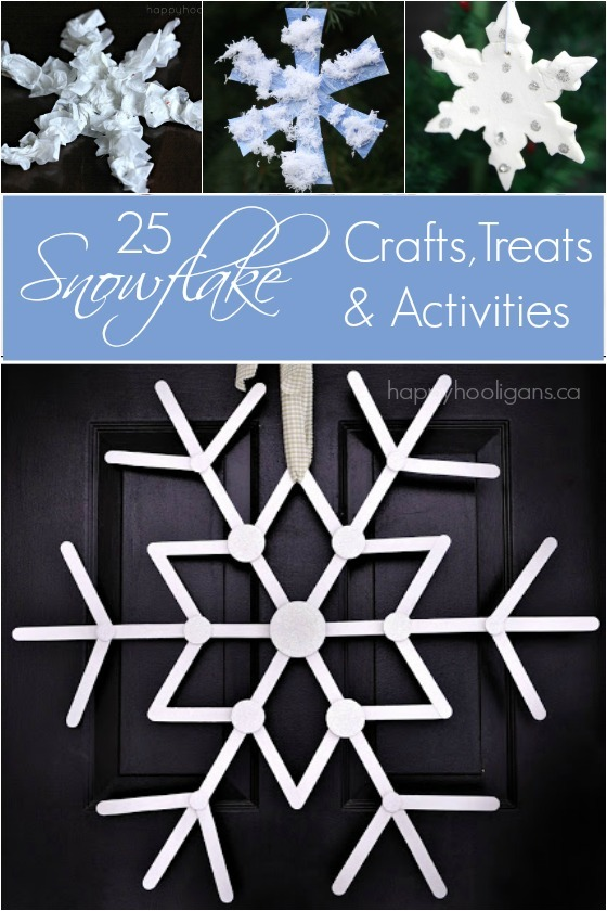 25 Snowflake crafts treats and activities
