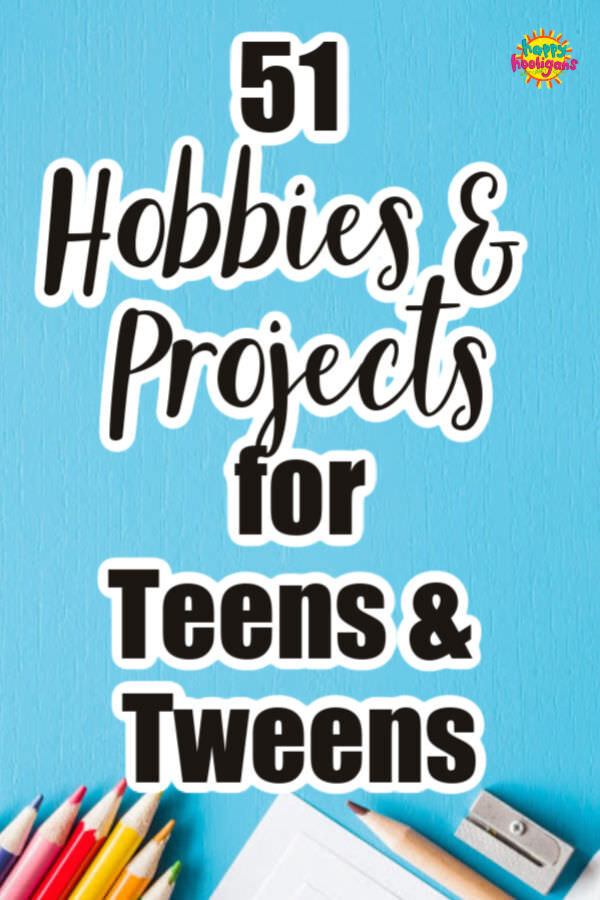 Hobbies and projects for teens bored at home
